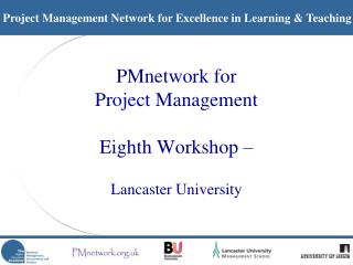 PMnetwork for Project Management Eighth Workshop –