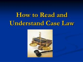 How to Read and Understand Case Law