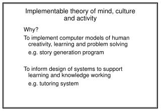 Implementable theory of mind, culture and activity