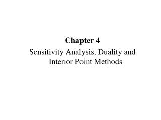 Chapter 4 Sensitivity Analysis, Duality and Interior Point Methods