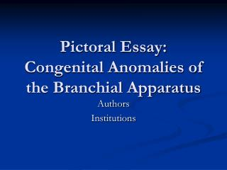 Pictoral Essay: Congenital Anomalies of the Branchial Apparatus