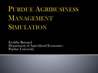 Purdue Agribusiness  Management Simulation