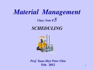 Material Management Class Note # 5 SCHEDULING