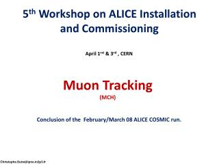 5 th  Workshop on ALICE Installation and Commissioning
