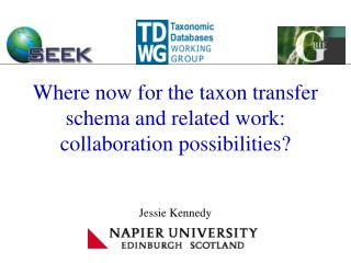 Where now for the taxon transfer schema and related work: collaboration possibilities?