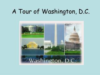 A Tour of Washington, D.C.