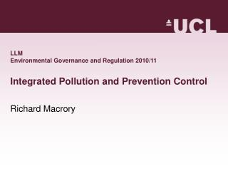 LLM  Environmental Governance and Regulation 2010/11 Integrated Pollution and Prevention Control