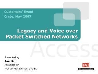 Legacy and Voice over Packet Switched Networks