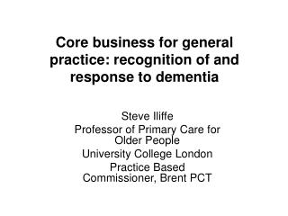Core business for general practice: recognition of and response to dementia