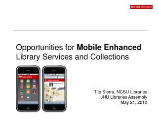 Opportunities for  Mobile Enhanced  Library Services and Collections