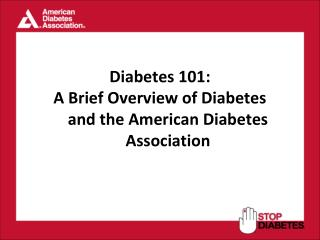 Diabetes 101: A Brief Overview of Diabetes and the American Diabetes Association