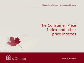 The Consumer Price Index and other price indexes