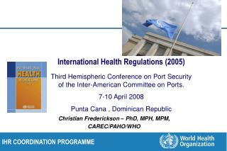 Christian Frederickson – PhD, MPH, MPM,  CAREC/PAHO/WHO