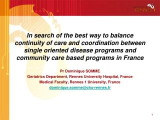Pr Dominique SOMME Geriatrics Department, Rennes University Hospital, France