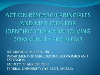 ACTION RESEARCH PRINCIPLES AND METHODS FOR IDENTIFICATION AND SOLVING COMMUNITY PROBLEMS