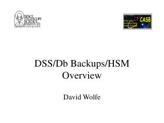 DSS/Db Backups/HSM Overview