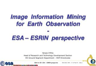 Image  Information  Mining for  Earth  Observation - ESA – ESRIN  perspective