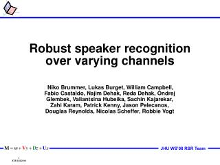 Robust speaker recognition over varying channels