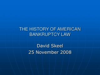 THE HISTORY OF AMERICAN BANKRUPTCY LAW