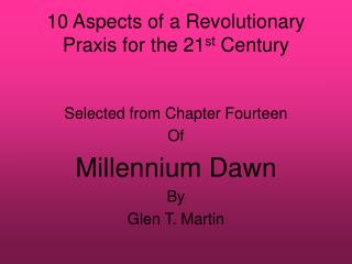 10 Aspects of a Revolutionary Praxis for the 21 st  Century