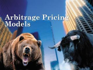 Arbitrage Pricing Models