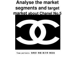 Analyse the  market segments  and target market about  Chanel No.5