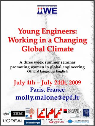 Young Engineers: Working in a Changing Global Climate A three week summer seminar