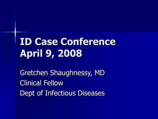 ID Case Conference  April 9, 2008