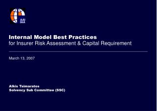 Internal Model Best Practices  for Insurer Risk Assessment & Capital Requirement