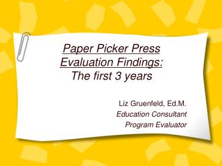 Paper Picker Press  Evaluation Findings: The first 3 years