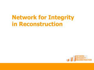 Network for Integrity in Reconstruction