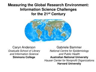 Measuring the Global Research Environment: Information Science Challenges  for the 21 st  Century