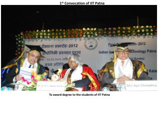 To award degree to the students of IIT Patna