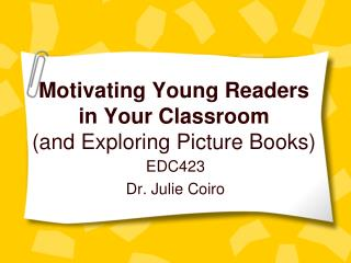 Motivating Young Readers in Your Classroom (and Exploring Picture Books)