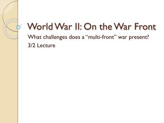 World War II: On the War Front