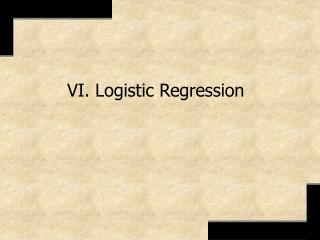 VI. Logistic Regression