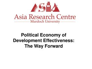Political Economy of Development Effectiveness: The Way Forward