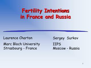Fertility Intentions  in France and Russia