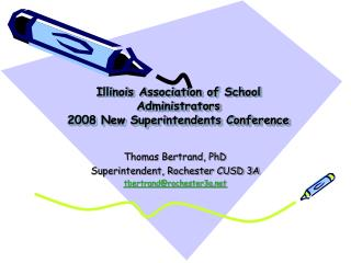 Illinois Association of School Administrators 2008 New Superintendents Conference