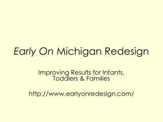 Early On  Michigan Redesign