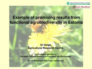 Example of promising results from functional agrobiodiversity in Estonia