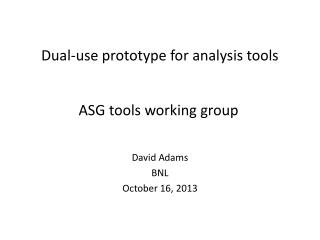 Dual-use prototype for analysis tools