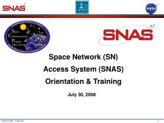 Space Network (SN) Access System (SNAS)  Orientation & Training