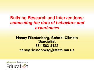 Bullying Research and Interventions:  connecting the dots of behaviors and experiences