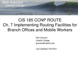 CIS 185 CCNP ROUTE Ch. 7 Implementing Routing Facilities for Branch Offices and Mobile Workers