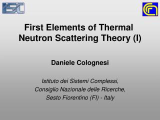 First Elements of Thermal  Neutron Scattering Theory (I)