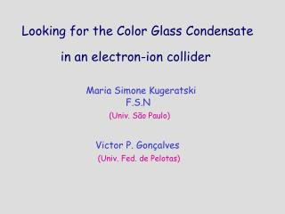 Looking for the Color Glass Condensate