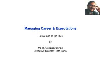 Managing Career & Expectations Talk at one of the IIMs by Mr. R. Gopalakrishnan