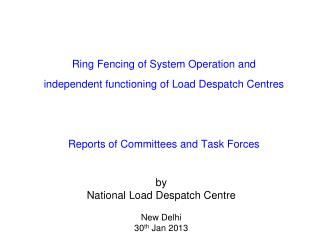 by National Load Despatch Centre New Delhi 30 th  Jan 2013