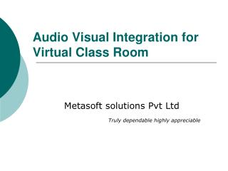 Audio Visual Integration for Virtual Class Room